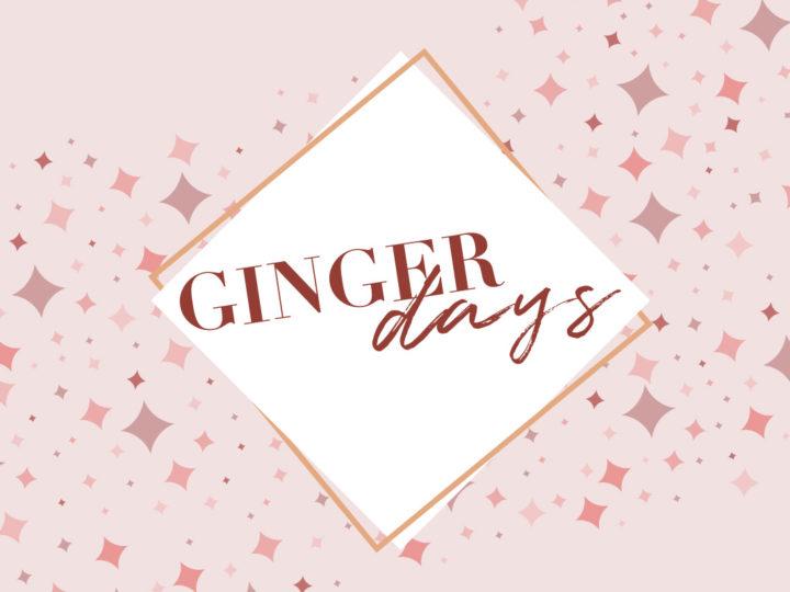 Ginger Days !!